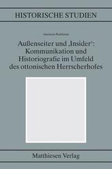 Außenseiter und 'Insider': Kommunikation und Historiografie im Umfeld des ottonischen Herrscherhofes