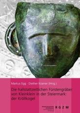 Die hallstattzeitlichen Fürstengräber von Kleinklein in der Steiermark: der Kröllkogel