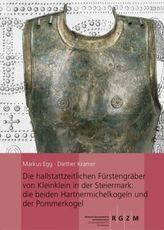 Die hallstattzeitlichen Fürstengräber von Kleinklein in der Steiermark: die beiden Hartnermichelkogel und der Pommerkogel