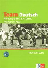 Team Deutsch Němčina pro 8. a 9. ročník základních škol Pracovní sešit
