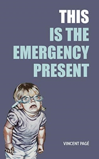 This Is the Emergency Present