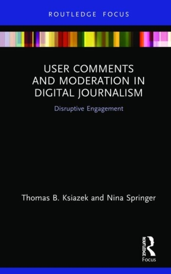 User Comments and Moderation in Digital Journalism
