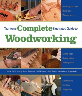 Taunton\'s Complete Illustrated Guide to Woodworking: Finishing/Sharpening/Using Woodworking Tools