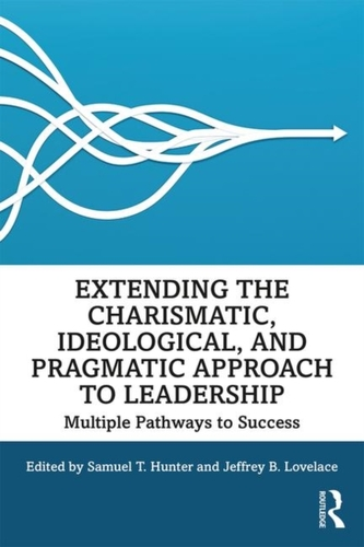 Extending the Charismatic, Ideological, and Pragmatic Approach to Leadership