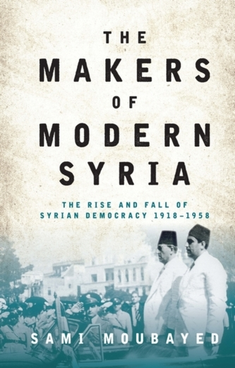 The Makers of Modern Syria