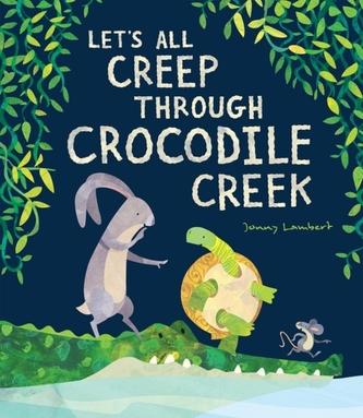 Let\'s All Creep Through Crocodile Creek