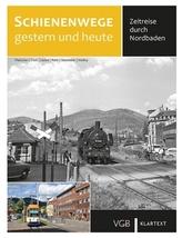Schienenwege gestern und heute - Zeitreise durch Nordbaden