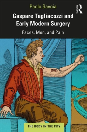 Gaspare Tagliacozzi and Early Modern Surgery