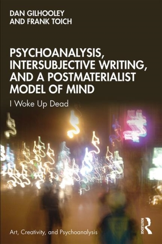Psychoanalysis, Intersubjective Writing, and a Postmaterialist Model of Mind