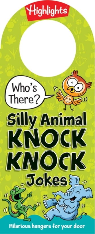 Who\'s There? Silly Animal Knock Knock Jokes