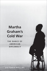 Martha Graham\'s Cold War