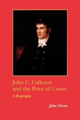 John C. Calhoun and the Price of Union