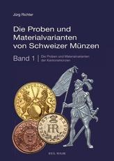 Die Proben und Materialvarianten von Schweizer Münzen. Bd.1