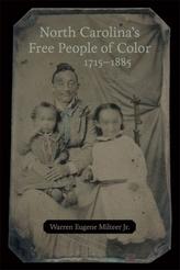 North Carolina\'s Free People of Color, 1715-1885