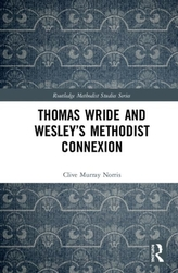 Thomas Wride and Wesley\'s Methodist Connexion