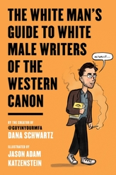 The White Man\'s Guide to White Male Writers of the Western Canon