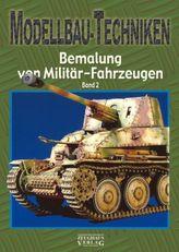Modellbau-Techniken Bemalung von Militär-Fahrzeugen. Bd.2