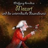 Wolfgang Amadeus Mozart und die unterirdische Feuersbrunst, 2 Audio-CDs + Buch