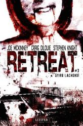 Retreat: Stirb lachend!