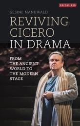 Reviving Cicero in Drama