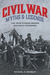 Civil War Myths and Legends