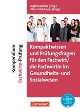 Kompendium Fachwirte-Prüfung - Kompaktwissen und Prüfungsfragen für den/die Fachwirt/-in im Gesundheits- und Sozialwesen