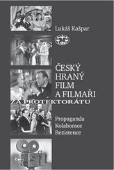 Český hraný film a filmaři za protektorátu