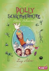 Polly Schlottermotz - Attacke Hühnerkacke