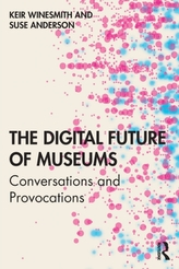 The Digital Future of Museums