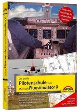 Die große Pilotenschule zum Microsoft Flugsimulator X