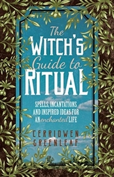 The Witch\'s Guide to Ritual