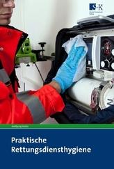 Praktische Rettungsdiensthygiene
