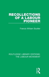 Recollections of a Labour Pioneer
