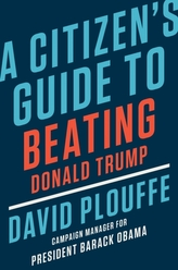 A Citizen\'s Guide to Beating Donald Trump