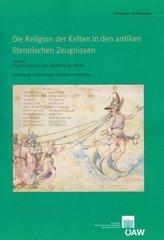 Die Religion der Kelten in den antiken literarischen Zeugnissen Sammlung, Übersetzung und Kommentierung Band III: