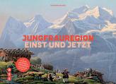 Jungfrauregion - einst und jetzt