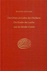 Der Orient im Lichte des Okzidents. Die Kinder des Luzifer und die Brüder Christi