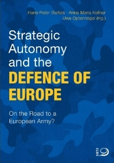 Strategic Autonomy and the Defence of Europe
