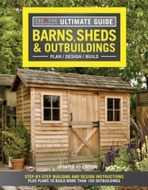 Ultimate Guide: Barns, Sheds & Outbuildings, Updated 4th Edition