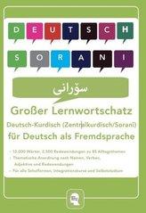 Großer Lernwortschatz Deutsch - Kurdisch (Zentralkurdisch / Soranî) für Deutsch als Fremdsprache