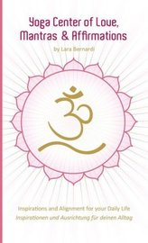 Yoga Center of Love,  Mantras & Affirmations. Yoga Zentrum der Liebe