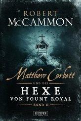 Matthew Corbett und die Hexe von Fount Royal. Bd.2
