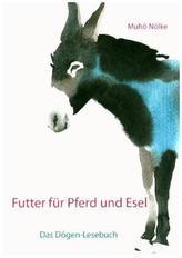 Futter für Pferd und Esel: Das Dôgen-Handbuch