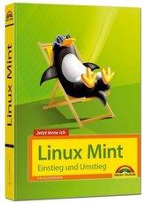 Linux Mint 18 - Einstieg und Umstieg - Das Komplettpaket für den erfolgreichen Einstieg. Mit vielen Beispielen und Übungen.