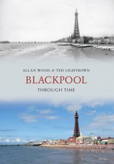 Blackpool Through Time