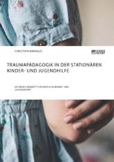 Traumapädagogik in der stationären Kinder- und Jugendhilfe