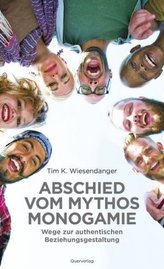 Abschied vom Mythos Monogamie