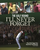 The Golf Round I\'ll Never Forget