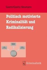 Politisch motivierte Kriminalität und ihre Radikalisierung
