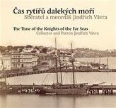 Čas rytířů dalekých moří / The Time of the Knights of the Far Seas